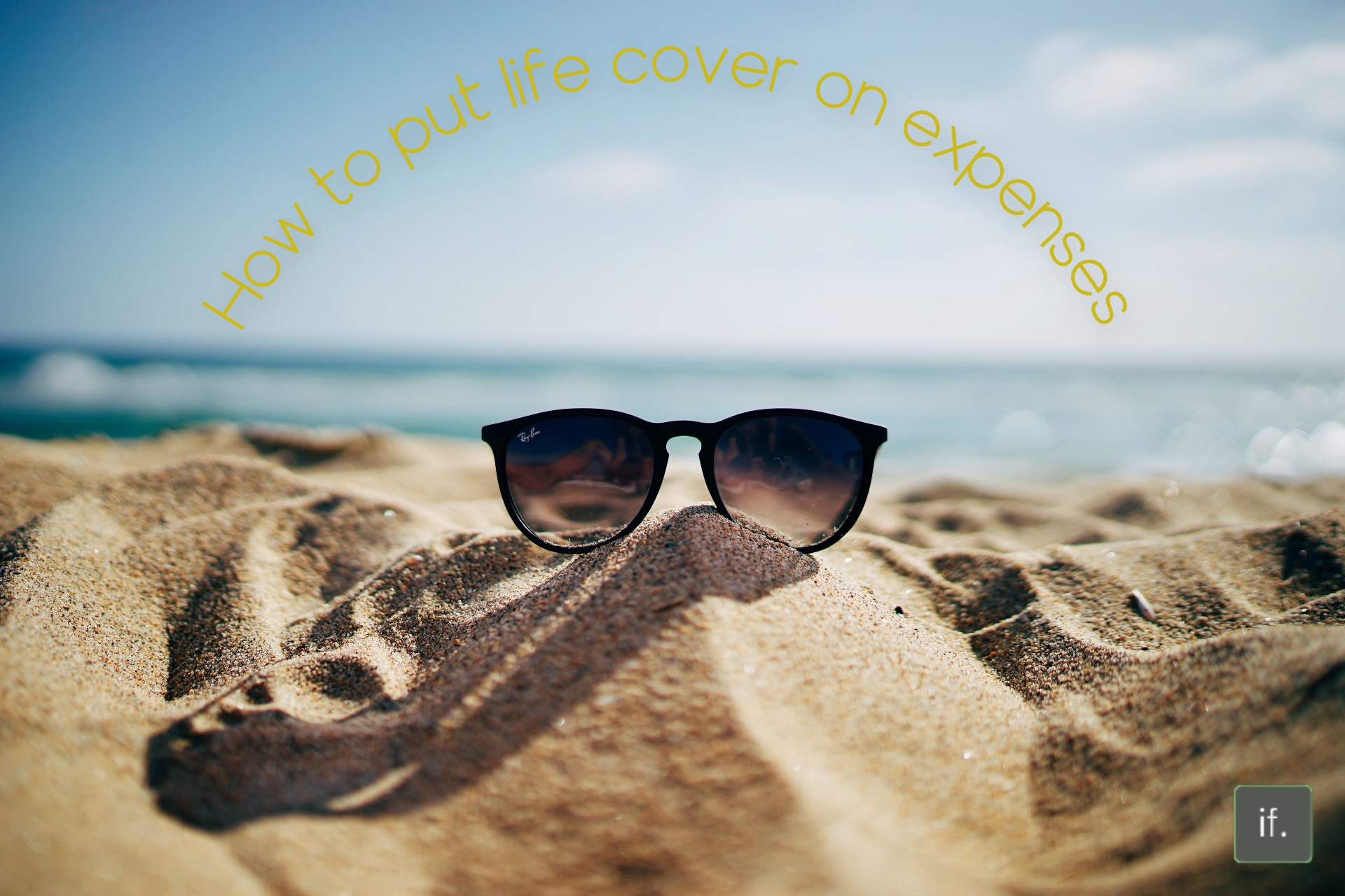 How to put life cover on expenses